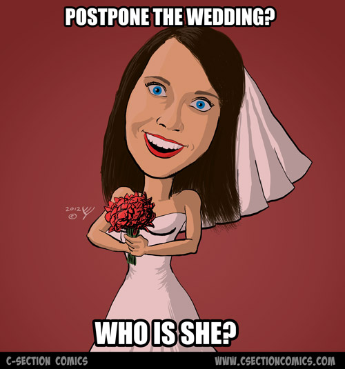 Overly Attached Bride - Postpone Wedding