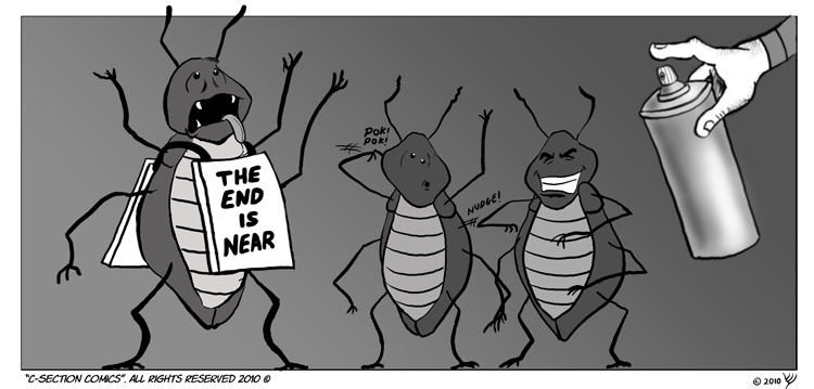 No cartoon roaches were harmed during the making of this comic. However, I had to kill a real one in order to find out whether roaches have tongues<br/><br/>.....They don't.... <br/><br/> But I still drew them with tongues cause it's funnier.