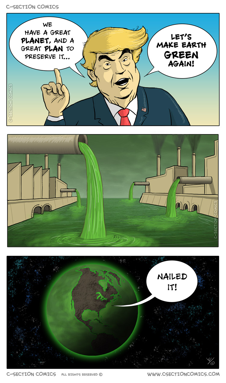 Trump Let's Make Earth Green Again - by C-Section Comics