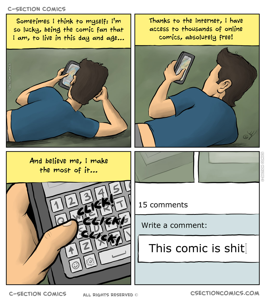 "Wonders of the English language: -""Your comics are shit."" -""Hey!!!"" -""Sorry, I mean your comics are the shit."" -""Oh, thanks."""