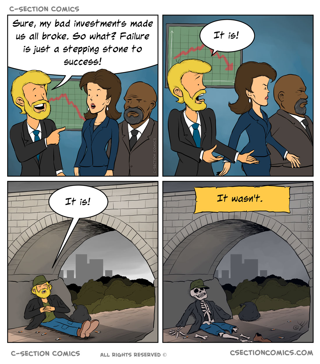 Failure is just a stepping stone to success. War is just a stepping stone to peace. Global warming is just a stepping stone to global cooling. This comic is just a stepping stone to funny comics.